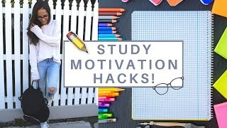 STUDY MOTIVATION HACKS FOR SCHOOL