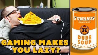 VIDEO GAMES MAKE YOU LAZY? - Dude Soup Podcast #89