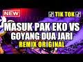 Dj Masuk Pak Eko Vs Goyang 2 Jari 2019 ♬ Lagu Tik Tok Terbaru Remix Paling Enak Sedunia 2k19