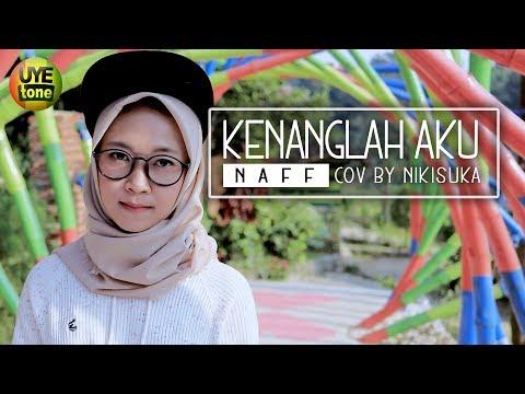 Download NAFF - KENANGLAH AKU NIKISUKA Cover Reggae SKA Mp4 baru