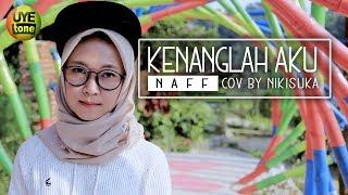 Download NAFF - KENANGLAH AKU (NIKISUKA Cover Reggae SKA)