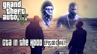 "GTA In The Hood Ep #67 ""PayBack"""