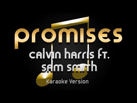 Calvin Harris - Promises Ft. Sam Smith (Karaoke) ♪