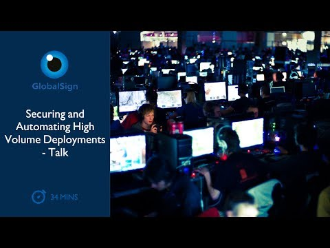 Securing and Automating High Volume Deployments | Talk