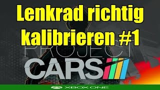 Project Cars Lenkrad kalibrieren #1 Tutorial Xbox One German Deutsch HD+