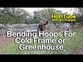 Bending Hoops For A Cold Frame or Greenhouse