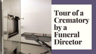 Tour of a crematory by a funeral director