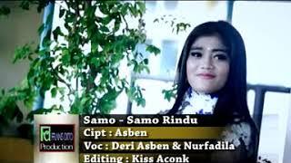 Lagu Minang DERI ASBEN feat. NURFADILA - Samo-Samo Rindu