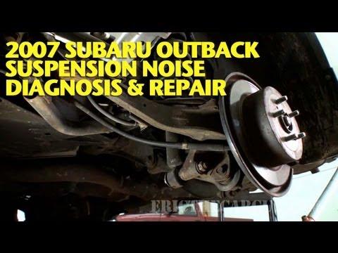 2007 Subaru Outback Suspension Noise Repair EricTheCarGuy