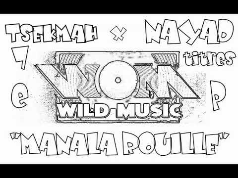 TSEKMAH & NAYAD - MANALA ROUILLE (Audio)