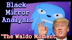 Black Mirror Analysis: The Waldo Moment