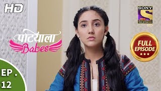 Patiala Babes - Ep 12 - Full Episode - 12th December, 2018