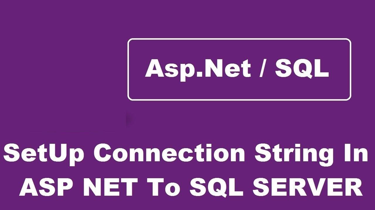 Setup Connection String In ASP NET To SQL SERVER - Entity Framework