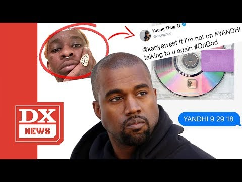 Kanye West Confirms New Album YANDHI & Young Thug Says He Better Be On It Or Else