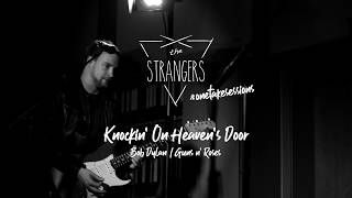 Knockin' on heaven's door - #onetakesessions - the strangers