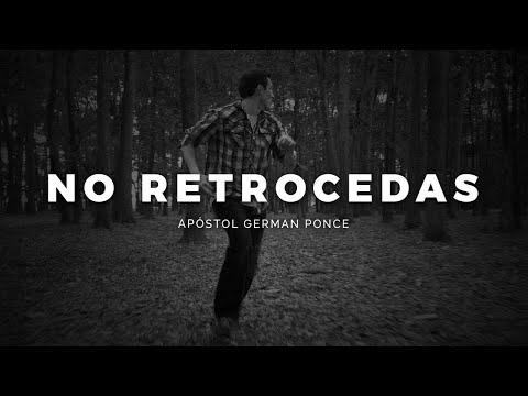 Apóstol German Ponce | No Retrocedas | viernes 08 noviembre 2019