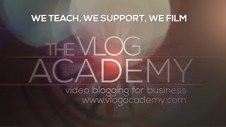 Videoblogging for business, courses and filming with The Vlog Academy