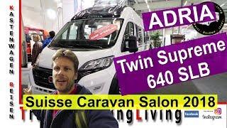 Adria Twin Supreme 640 SLB mit Schwenkbad und Panoramadach, Vorstellung, Suisse Caravan Salon 2018