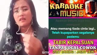 Tabir Kepalsuan Tanpa Vokal Cowok Duet Bareng Jheny Zein