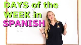 VIDEO 9  THE DAYS OF THE WEEK IN SPANISH