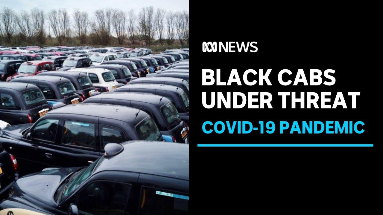 Coronavirus and lockdowns have put London's iconic black cabs under threat | ABC News