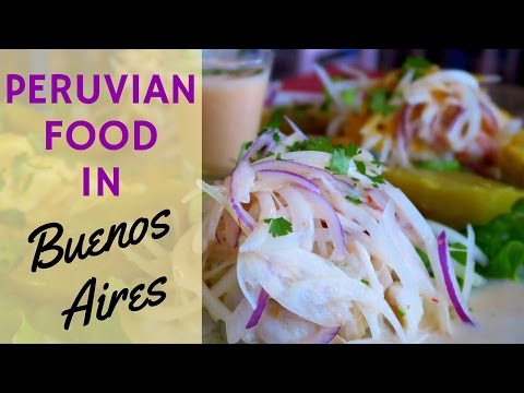 Authentic Peruvian Food in Buenos Aires, Argentina
