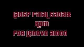 LAOSP FINAL S30318 ROM For Lenovo A1000 Review