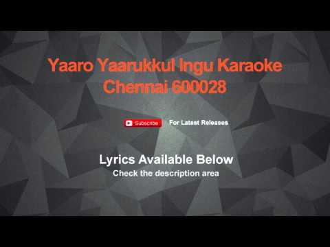 Yaaro Yaarukkul Ingu Karaoke Chennai 600028