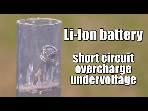Li-Ion battery short circuit,overcharge,undervoltage EXPERIMENT