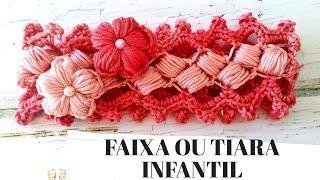 Como Fazer Tiara e Faixa em Crochê – Para Crianças