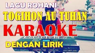 Lagu Rohani Togihon Au Tuhan ~Karaoke dan Lirik ~ Rani Simbolon