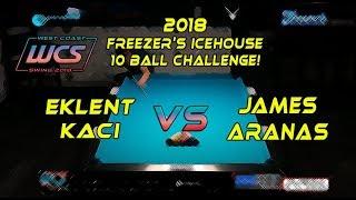 #9 - Eklent KACI vs James ARANAS - The 2018 Freezer's Icehouse 10-Ball Challenge!