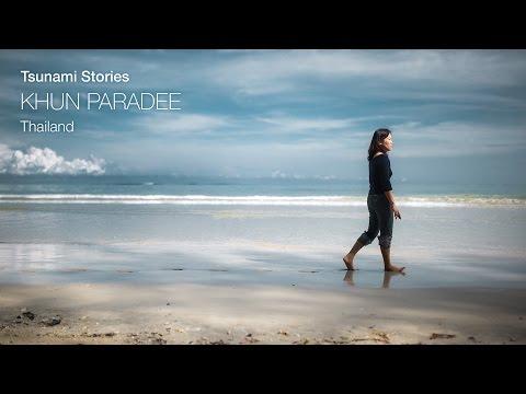 Tsunami Stories: Khun Paradee – Thailand