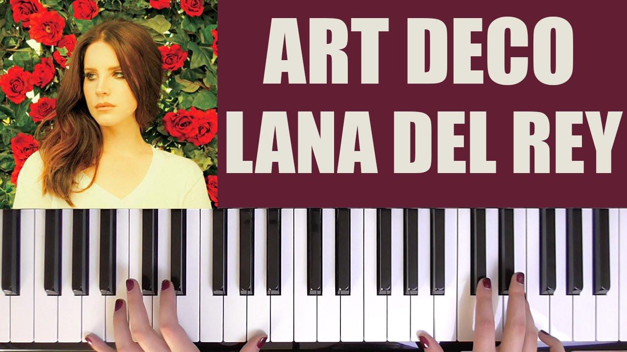 How to play art deco lana del rey youtube for Art deco lana del rey