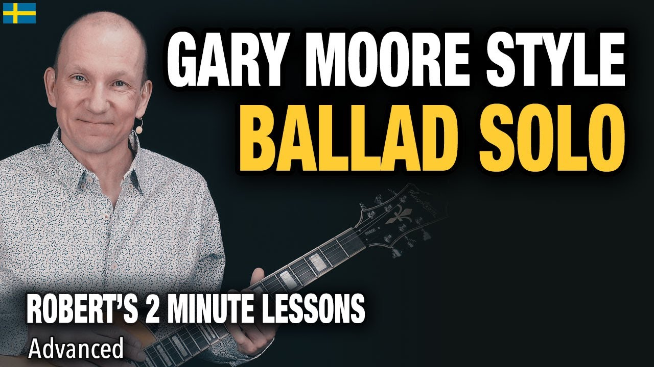 Gary Moore Style Slow Ballad Solo - Robert's 2 Minute Lessons (26)