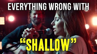 """Everything Wrong With Lady Gaga and Bradley Cooper - """"Shallow"""""""