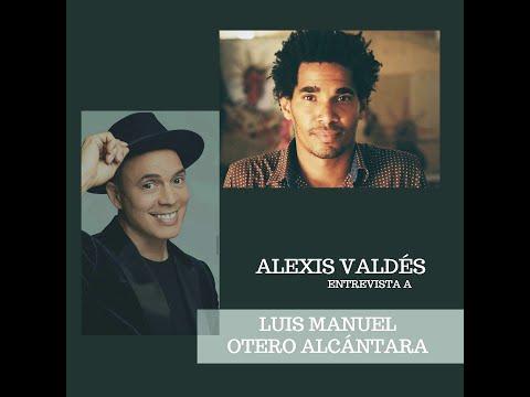 Alexis Valdes entrevista en Exclusiva a Luis Manuel Otero Alcantara, No te la puedes perder!
