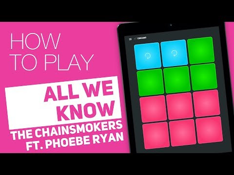 Thumbnail: How to play: ALL WE KNOW (The Chainsmokers ft. Phoebe Ryan) - SUPER PADS - Chicago Kit