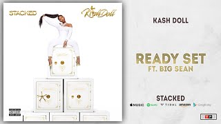 Kash Doll - Ready Set Ft. Big Sean (Stacked)