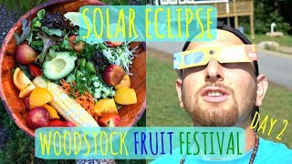 TRIPPING FROM THE SOLAR ECLIPSE AT THE WOODSTOCK FRUIT FESTIVAL 2017 (DAY 2)