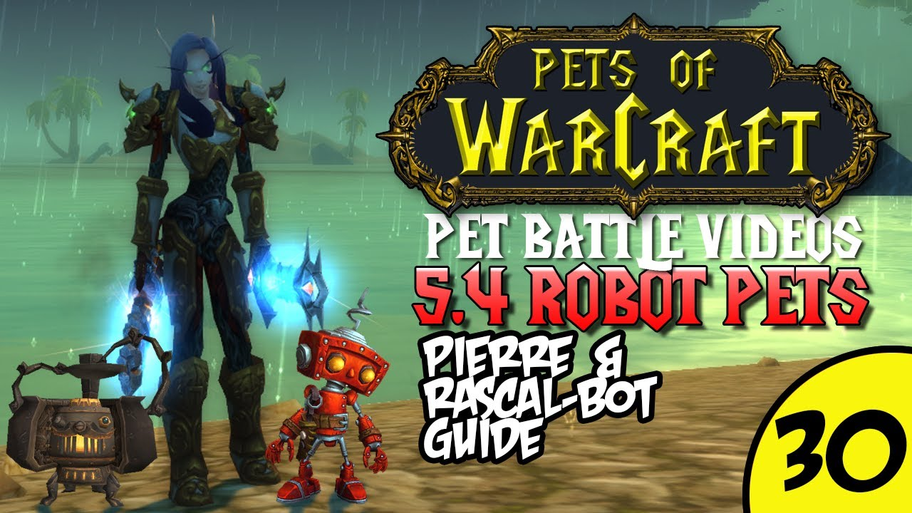 petsofwarcraft video 30 pierre and rascal bot guide world of warcraft vlog [ 1280 x 720 Pixel ]