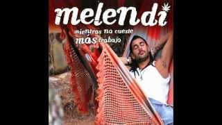 Melendi mientras no cuente trabajo/Kisiera yo saber/Descarga full album {MF}
