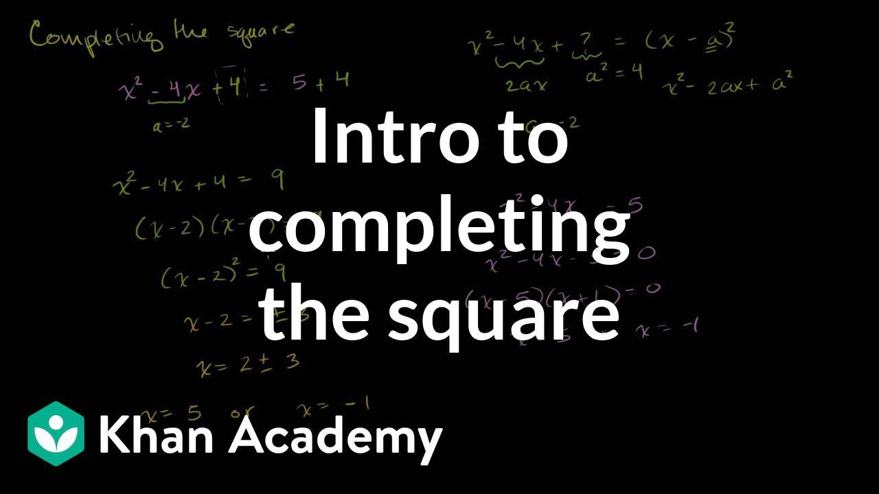 Completing the square (video) | Khan Academy