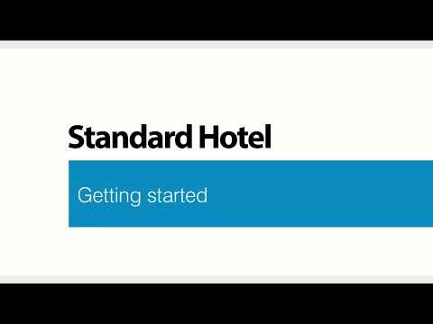 Standard Hotel -   How to Get Started