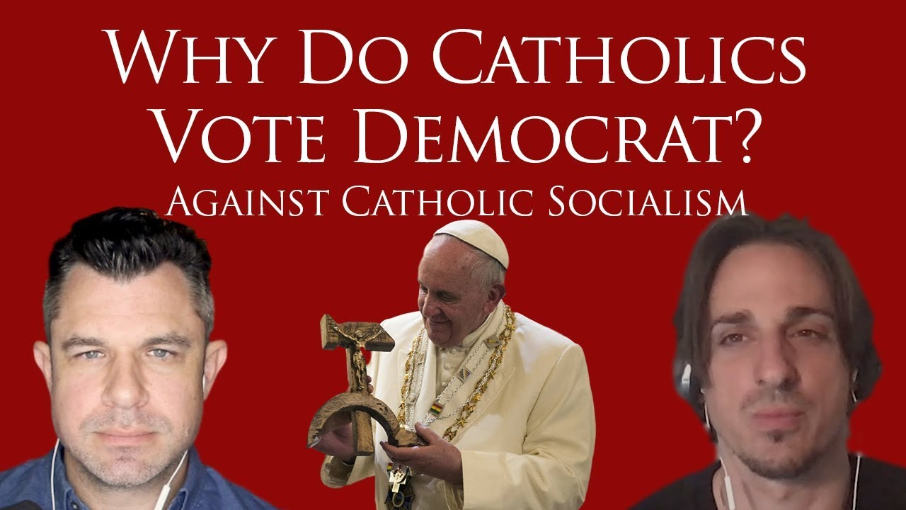 Why do Catholics Vote Democrat: Against