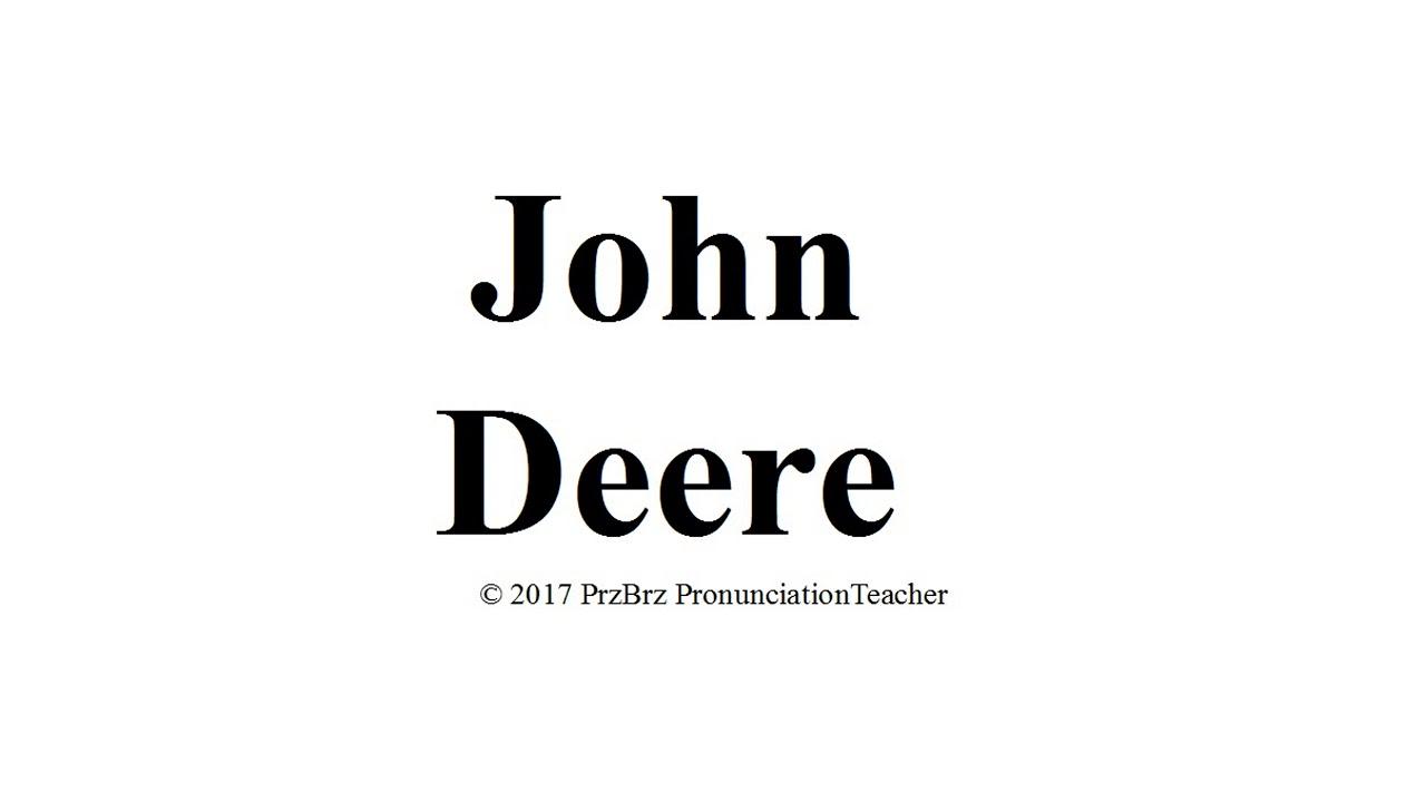 JOHN DEERE pronunciation 🔥 How to pronounce audio guide - YouTube