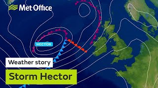 Storm Hector to bring unusually strong winds to parts of the UK Thursday