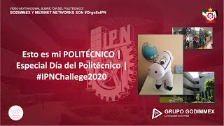 Esto es mi POLITÉCNICO |  Especial Día del Politécnico |#IPNChallege2020