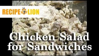 The Best Chicken Salad Recipe For Sandwiches