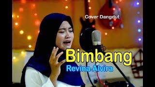 BIMBANG (Elvi Sukaesih) - Revina Alvira #Dangdut Cover
